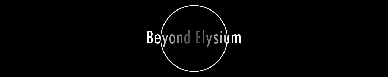 Beyond Elysium